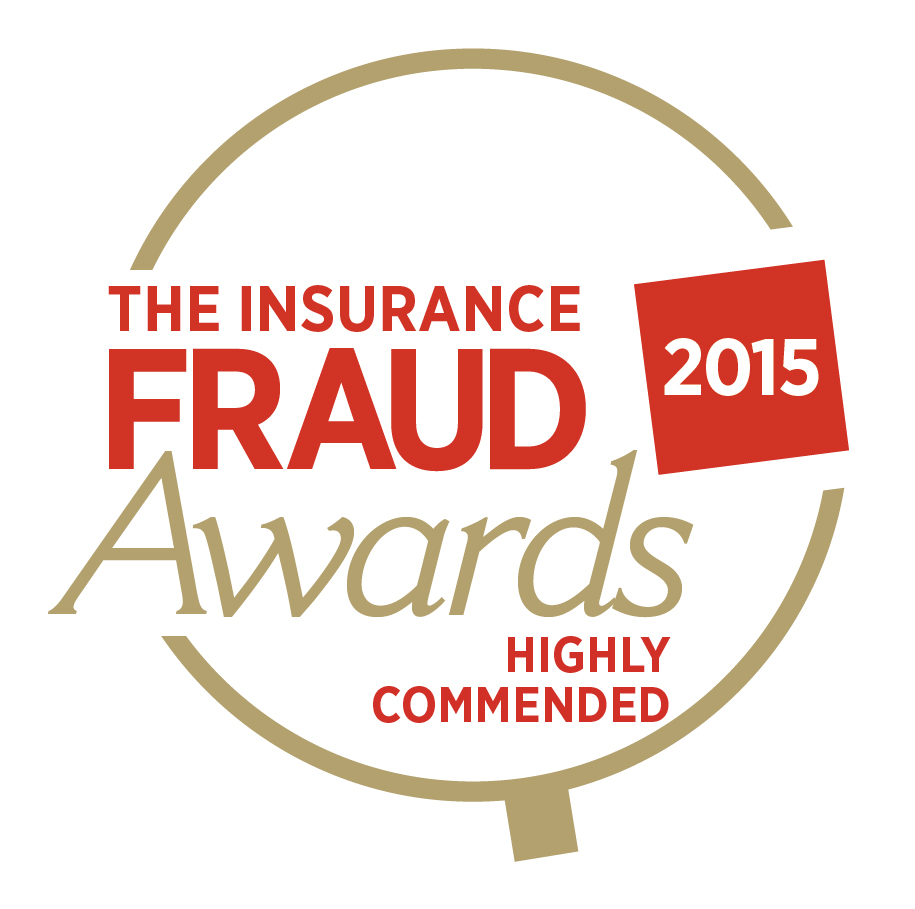 HIGHLY COMMENDED, INSURANCE FRAUD AWARDS – FRAUD INVESTIGATION TEAM OF THE YEAR – INDEPENDENT – 2015